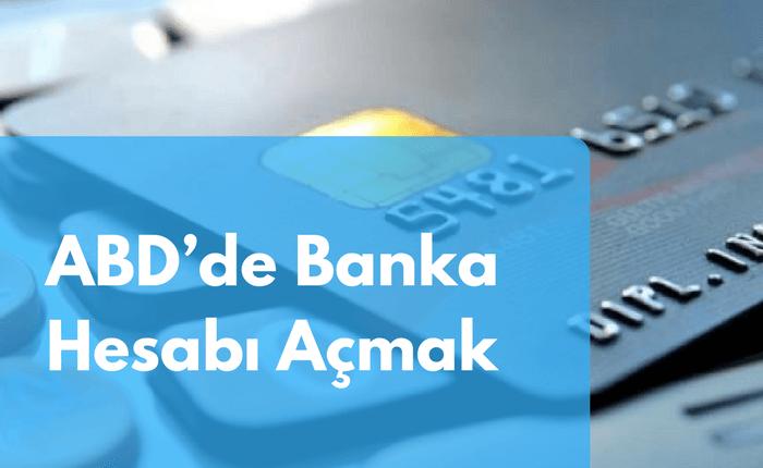 ABD'de Banka Hesabı Açmak