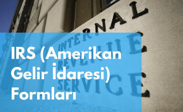 IRS (Amerikan Gelir İdaresi) Formları