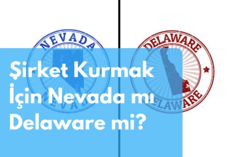 Şirket Kurmak İçin Nevada mı Delaware mi?