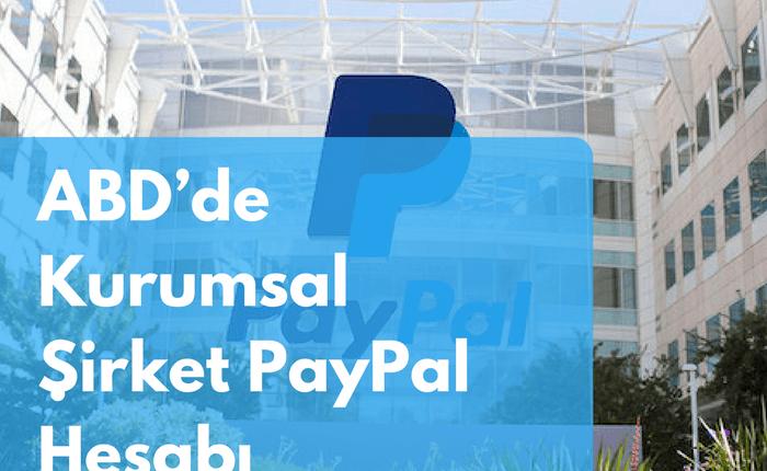 Amerika'da Kurumsal Şirket PayPal Hesabı