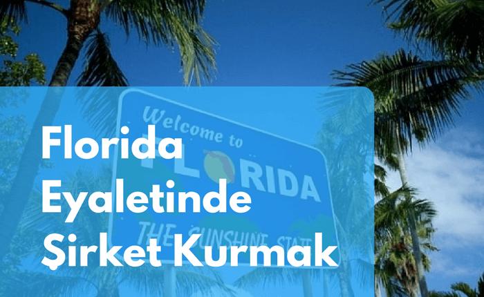 Florida Eyaletinde Şirket Kurmak