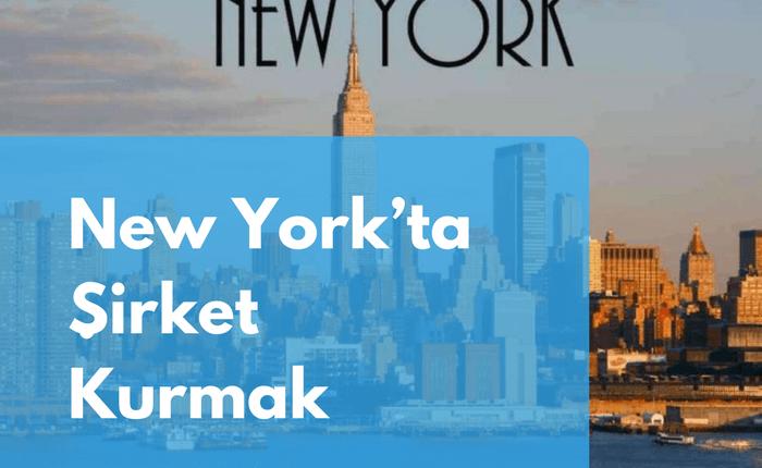 New York'ta Şirket Kurmak
