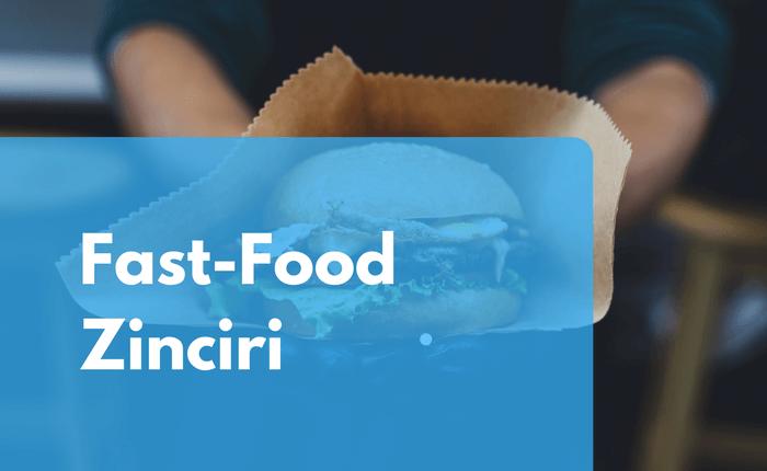 """Fast-Food"" Zinciri"